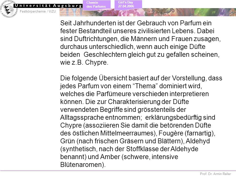 Festkörperchemie / WZU Chemie des Parfums Prof. Dr. Armin Reller Girls Day 27.04.2006 Seit Jahrhunderten ist der Gebrauch von Parfum ein fester Bestan