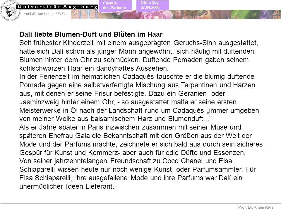 Festkörperchemie / WZU Chemie des Parfums Prof. Dr. Armin Reller Girls Day 27.04.2006 Dali liebte Blumen-Duft und Blüten im Haar Seit frühester Kinder