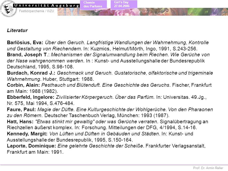 Festkörperchemie / WZU Chemie des Parfums Prof. Dr. Armin Reller Girls Day 27.04.2006 Literatur Barlösius, Eva: Über den Geruch. Langfristige Wandlung