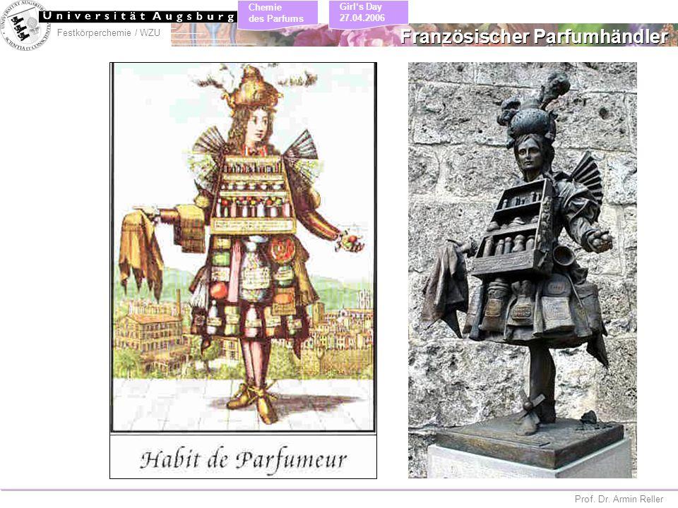 Festkörperchemie / WZU Chemie des Parfums Prof. Dr. Armin Reller Girls Day 27.04.2006 Französischer Parfumhändler