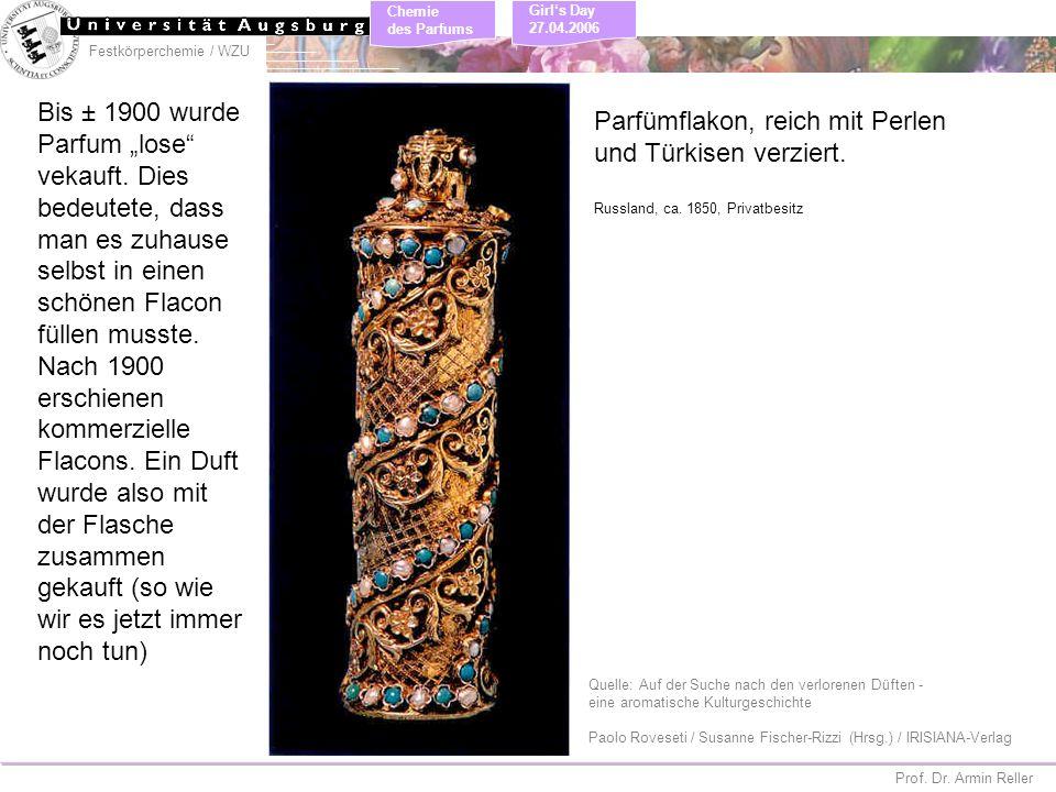 Festkörperchemie / WZU Chemie des Parfums Prof. Dr. Armin Reller Girls Day 27.04.2006 Parfümflakon, reich mit Perlen und Türkisen verziert. Russland,