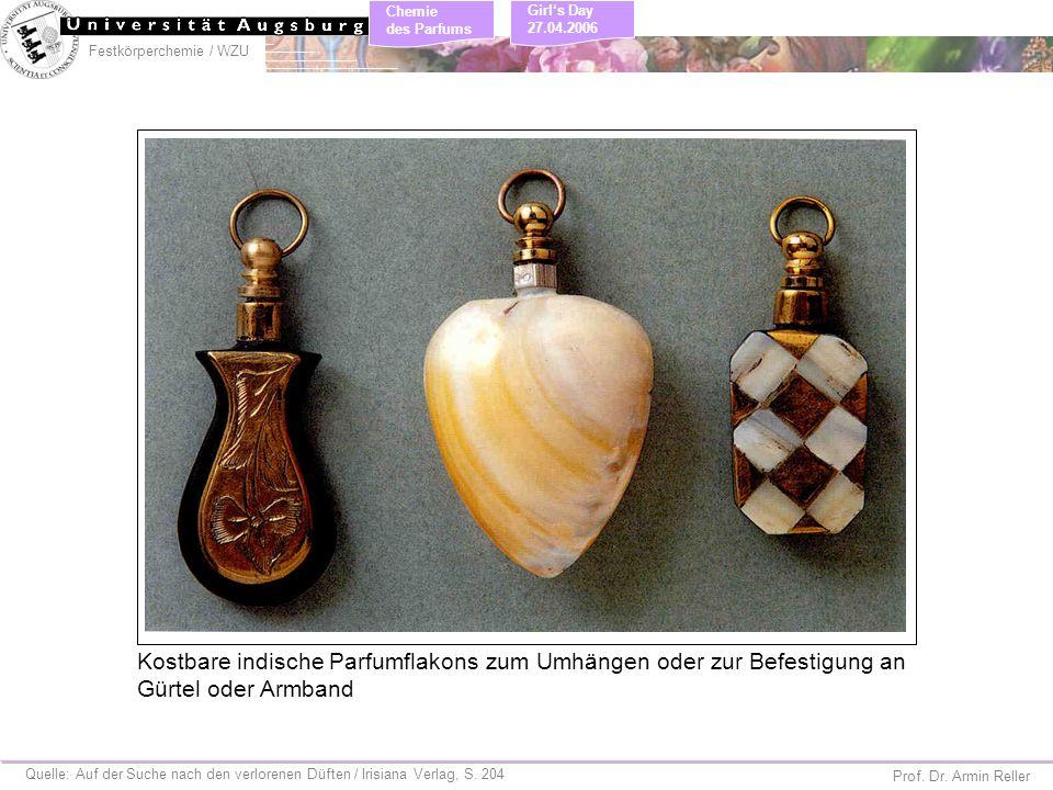 Festkörperchemie / WZU Chemie des Parfums Prof. Dr. Armin Reller Girls Day 27.04.2006 Quelle: Auf der Suche nach den verlorenen Düften / Irisiana Verl