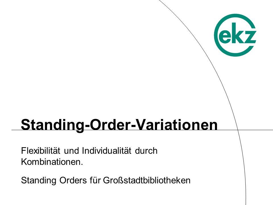 Standing-Order-Variationen Flexibilität und Individualität durch Kombinationen.
