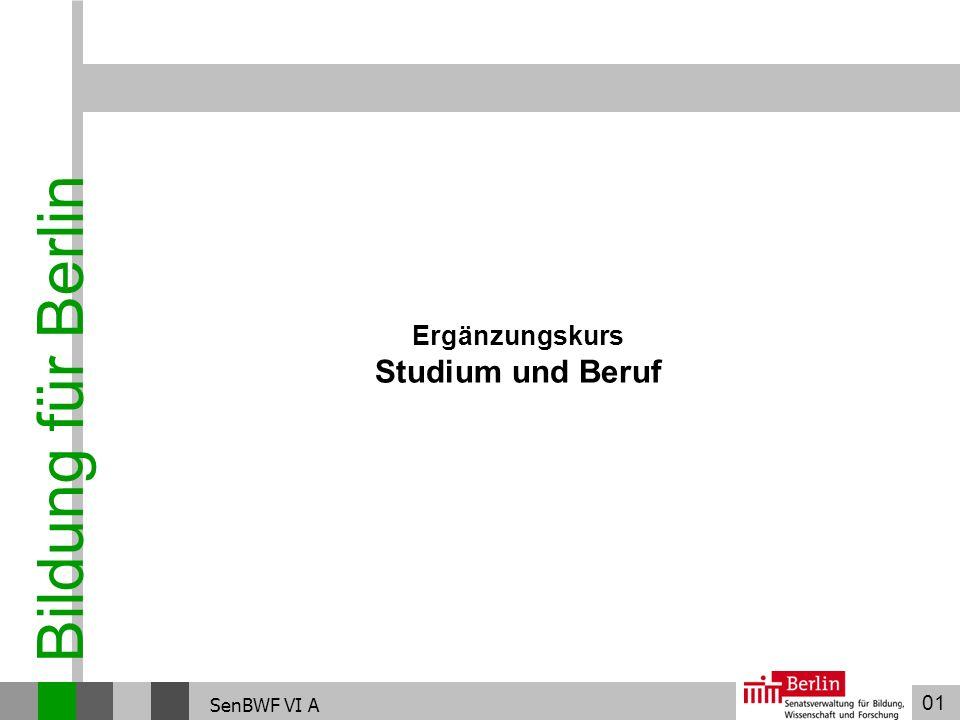 01 Bildung für Berlin SenBWF VI A Ergänzungskurs Studium und Beruf