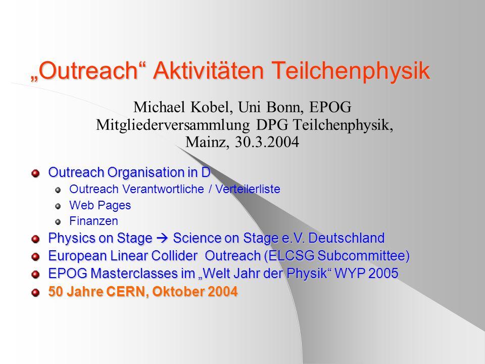 1) Outreach Organisation D Informationen und Mailing Liste (NEU!) Institutsverantwortliche= mailing Liste für Outreach Angelegenheiten - verantwortlich für Ankündigungen in teilchenphysik.org (user und pass), - verantwortlich für Rückmeldungen pro Institut (bereits bei CERN50 bewährt) Th.Hebbeker (RWTH Aachen), C.