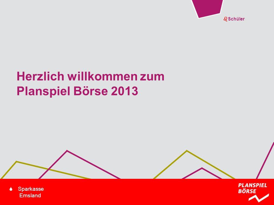 bSchüler S Sparkasse Emsland Herzlich willkommen zum Planspiel Börse 2013