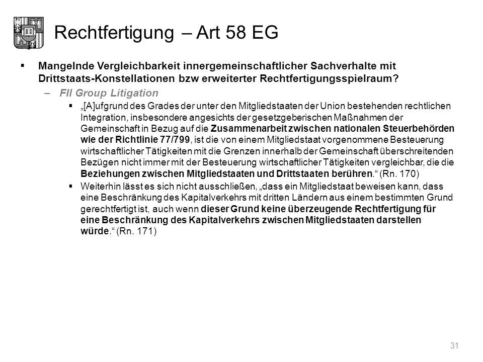 Rechtfertigung – Art 58 EG Mangelnde Vergleichbarkeit innergemeinschaftlicher Sachverhalte mit Drittstaats-Konstellationen bzw erweiterter Rechtfertig