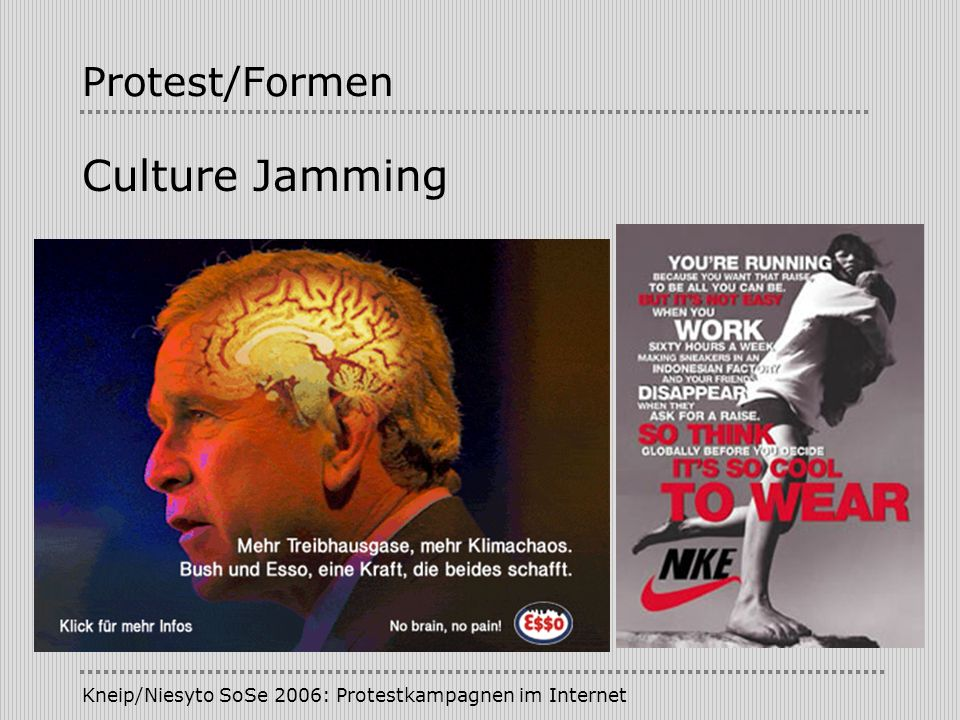 Kneip/Niesyto SoSe 2006: Protestkampagnen im Internet Protest/Formen Culture Jamming
