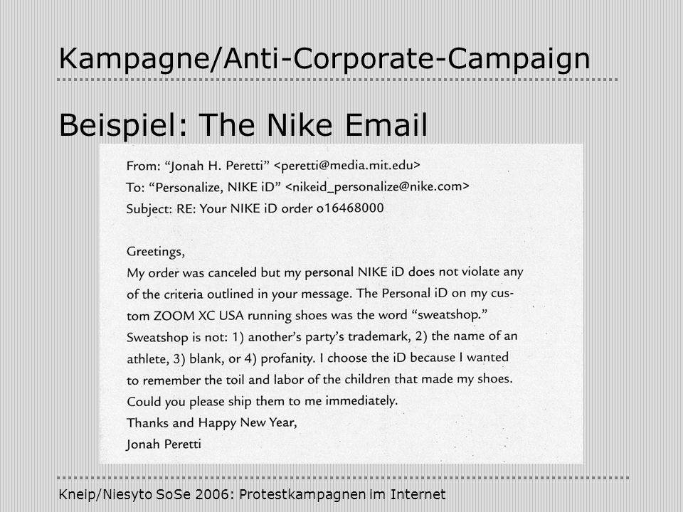 Kneip/Niesyto SoSe 2006: Protestkampagnen im Internet Kampagne/Anti-Corporate-Campaign Beispiel: The Nike Email