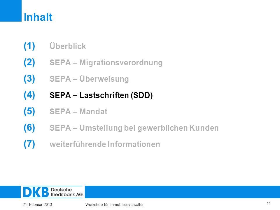 21. Februar 2013Workshop für Immobilienverwalter 10 Die Merkmale der SEPA-Überweisung auf einen Blick IBAN und BIC statt Kontonummer und Bankleitzahl
