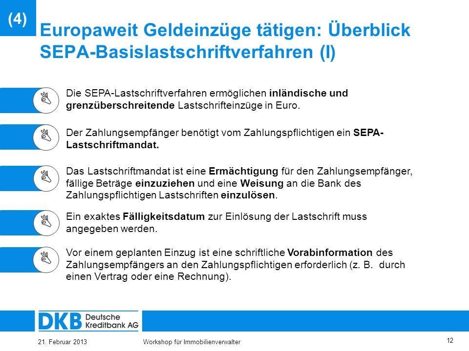 21. Februar 2013Workshop für Immobilienverwalter 11 Inhalt (1) Überblick (2) SEPA – Migrationsverordnung (3) SEPA – Überweisung (4) SEPA – Lastschrift