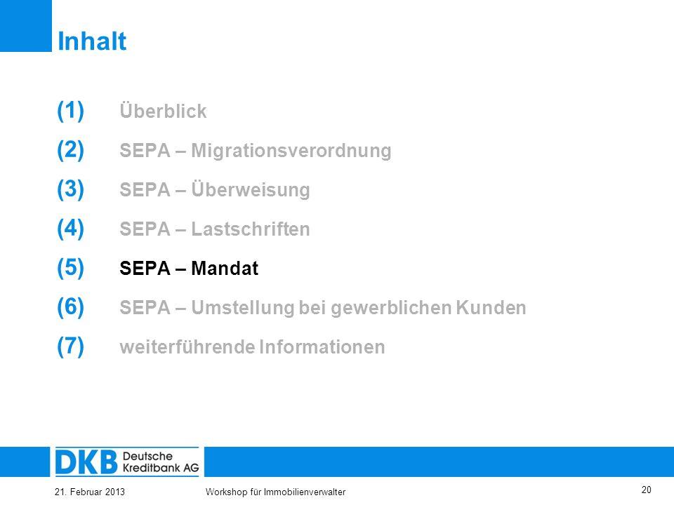 21. Februar 2013Workshop für Immobilienverwalter 19 SEPA-FirmenlastschriftAbbuchungsauftrag Nutzungsmöglichkeitnational und grenzüberschreitend in Eur