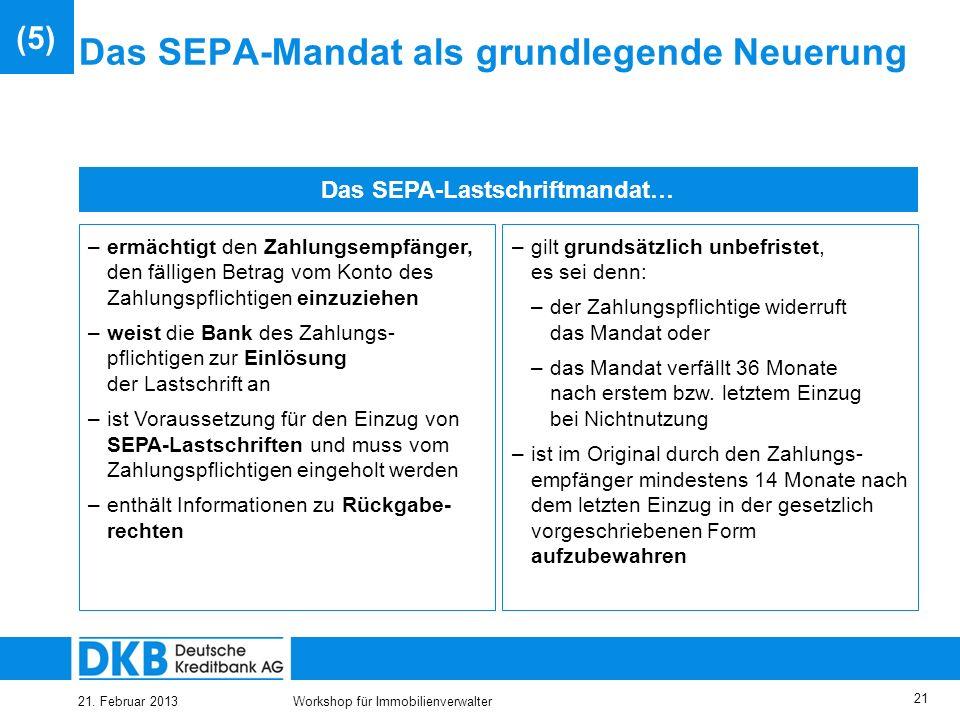 21. Februar 2013Workshop für Immobilienverwalter 20 Inhalt (1) Überblick (2) SEPA – Migrationsverordnung (3) SEPA – Überweisung (4) SEPA – Lastschrift