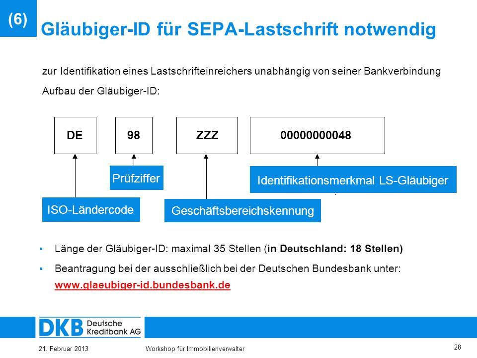 21. Februar 2013Workshop für Immobilienverwalter 27 Zur Umstellung auf die SEPA-Lastschrift sind weitere Handlungen erforderlich Entscheidung, ob SEPA