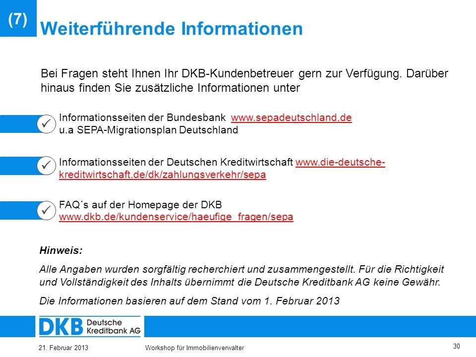 21. Februar 2013Workshop für Immobilienverwalter 29 Inhalt (1) Überblick (2) SEPA – Migrationsverordnung (3) SEPA – Überweisung (4) SEPA – Lastschrift