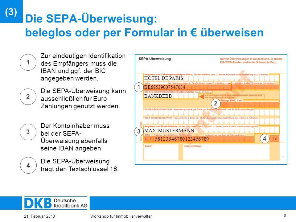 21. Februar 2013Workshop für Immobilienverwalter 8 Inhalt (1) Überblick (2) SEPA – Migrationsverordnung (3) SEPA – Überweisung (SCT) (4) SEPA – Lastsc