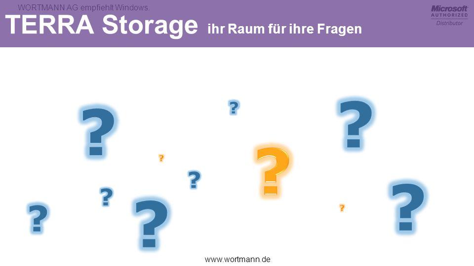 www.wortmann.de WORTMANN AG empfiehlt Windows. TERRA Storage ihr Raum für ihre Fragen