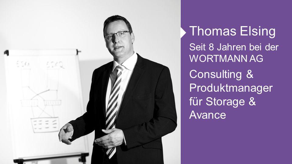 Thomas Elsing Seit 8 Jahren bei der WORTMANN AG Consulting & Produktmanager für Storage & Avance