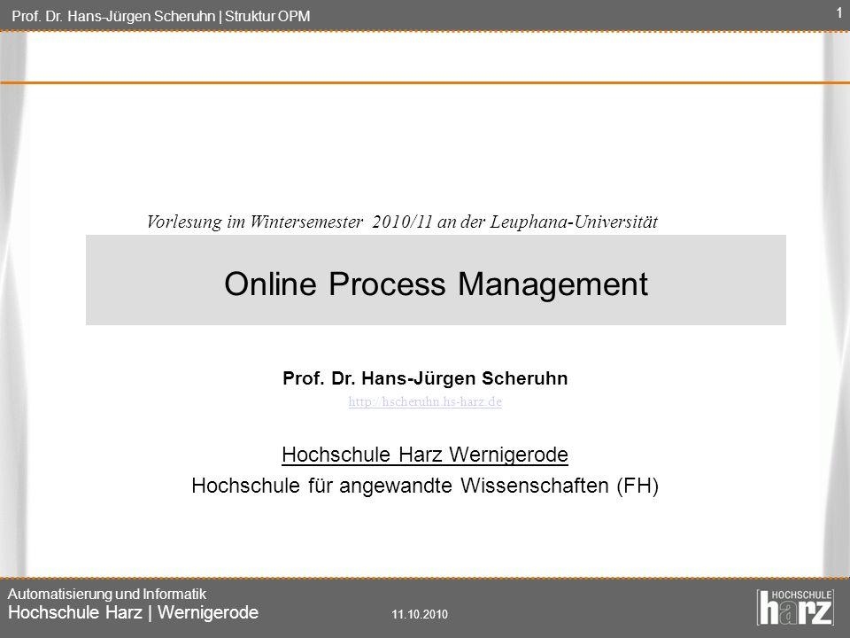 Prof. Dr. Hans-Jürgen Scheruhn | Struktur OPM Automatisierung und Informatik Hochschule Harz | Wernigerode 11.10.2010 1 Prof. Dr. Hans-Jürgen Scheruhn