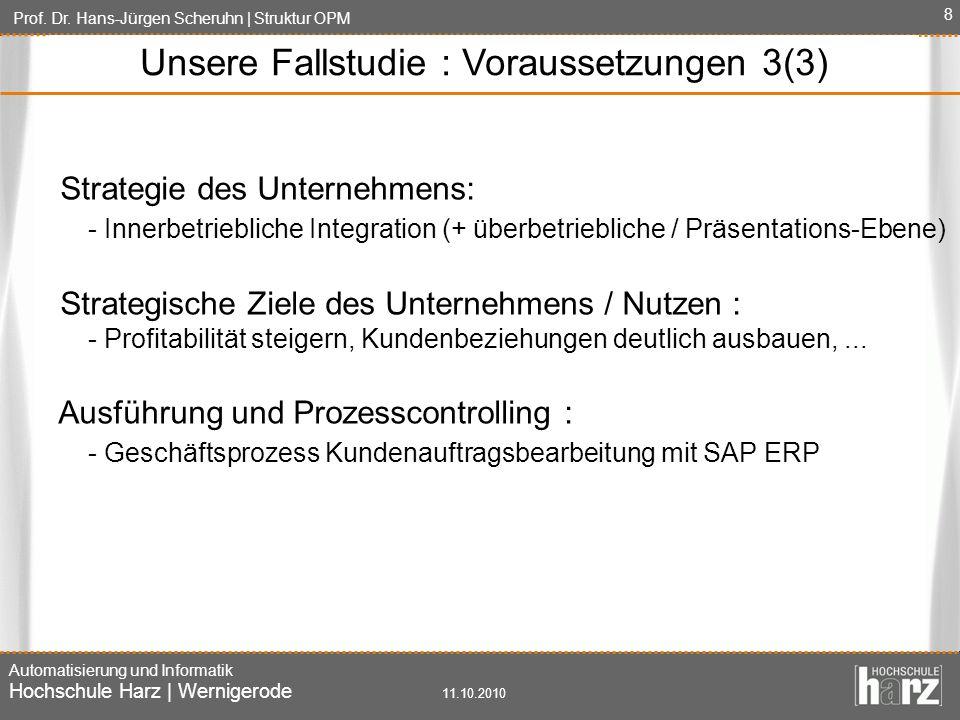 Prof. Dr. Hans-Jürgen Scheruhn | Struktur OPM Automatisierung und Informatik Hochschule Harz | Wernigerode 11.10.2010 8 Strategie des Unternehmens: -