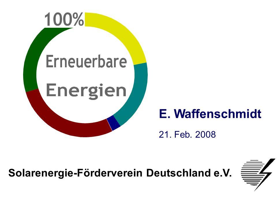 Solarenergie-Förderverein Deutschland e.V. S.1 E. Waffenschmidt Solarenergie-Förderverein Deutschland e.V. 21. Feb. 2008