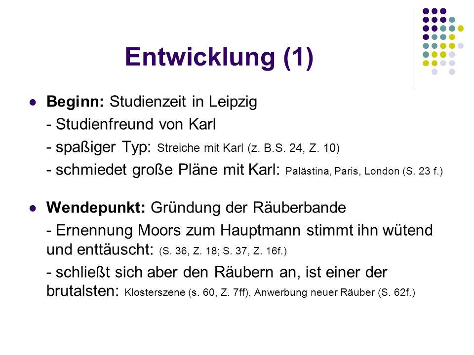Entwicklung (1) Beginn: Studienzeit in Leipzig - Studienfreund von Karl - spaßiger Typ: Streiche mit Karl (z. B.S. 24, Z. 10) - schmiedet große Pläne