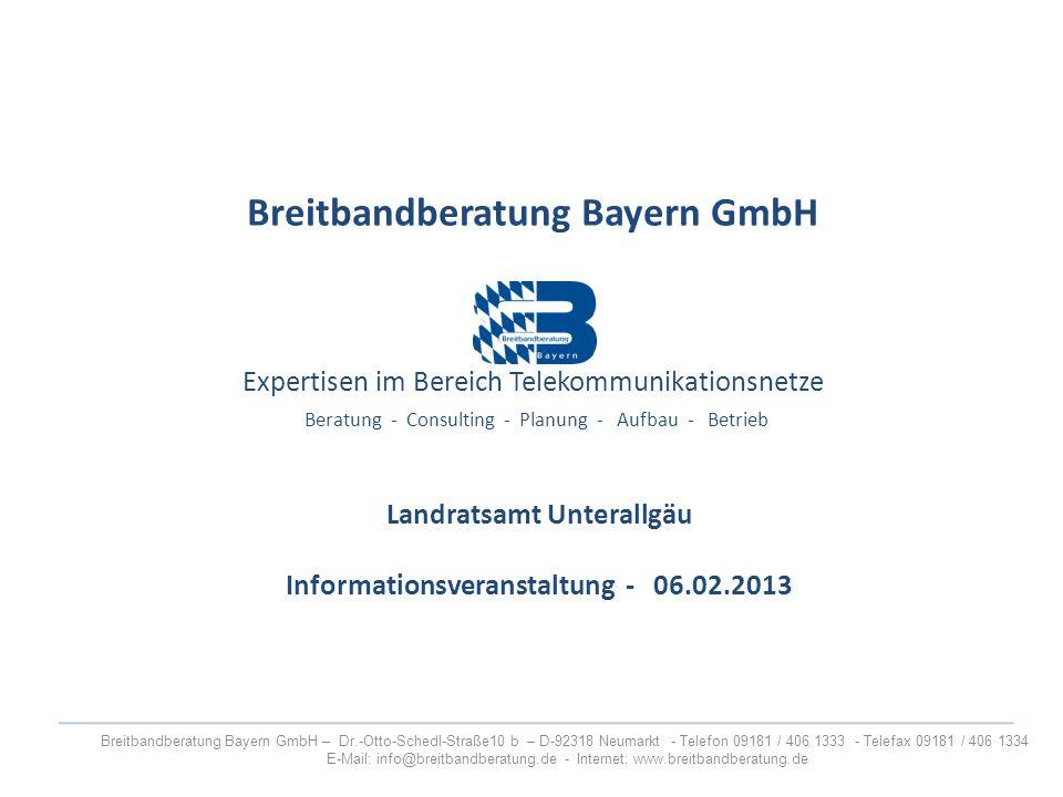Breitbandberatung Bayern GmbH Expertisen im Bereich Telekommunikationsnetze Beratung - Consulting - Planung - Aufbau - Betrieb Breitbandberatung Bayer