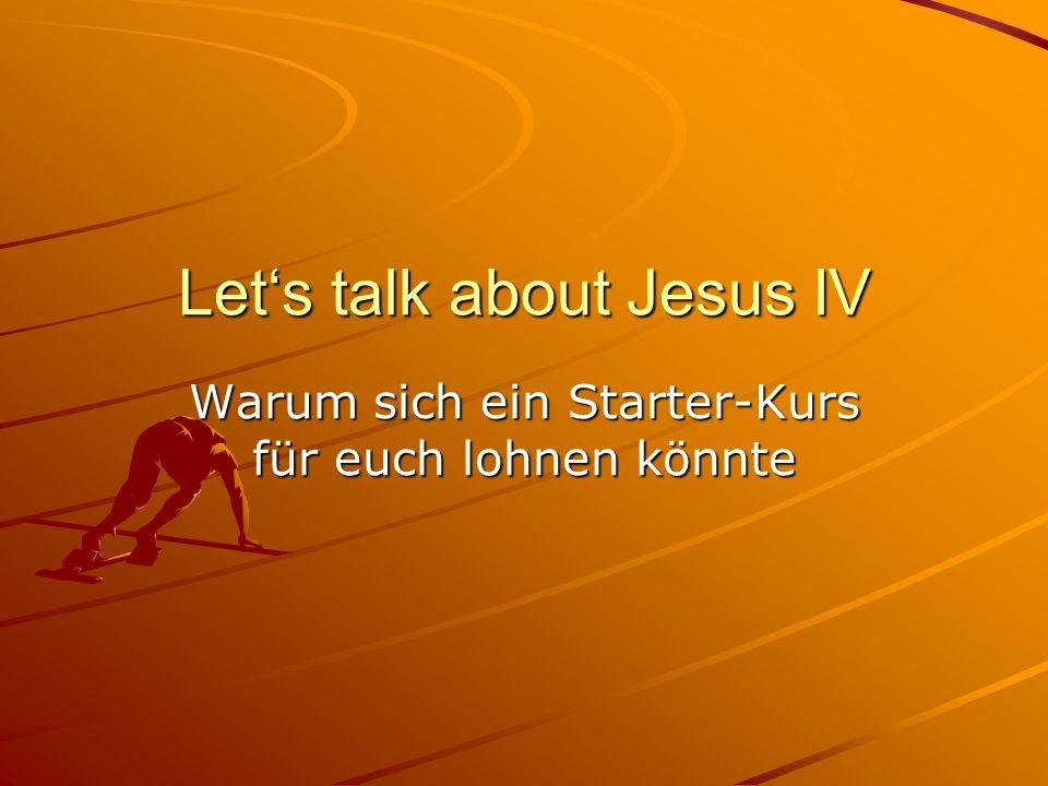 Lets talk about Jesus IV Warum sich ein Starter-Kurs für euch lohnen könnte