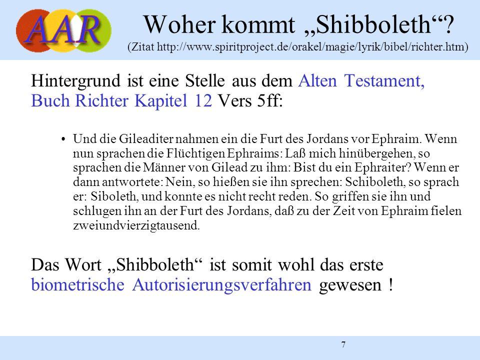 7 Woher kommt Shibboleth? (Zitat http://www.spiritproject.de/orakel/magie/lyrik/bibel/richter.htm) Hintergrund ist eine Stelle aus dem Alten Testament