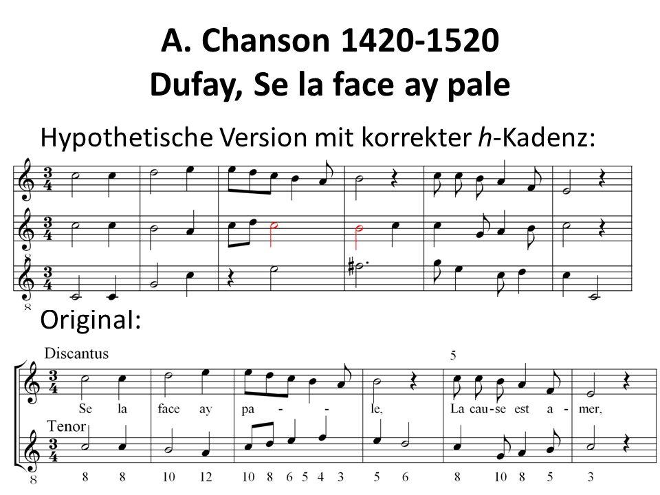 A. Chanson 1420-1520 Dufay, Se la face ay pale Hypothetische Version mit korrekter h-Kadenz: Original:
