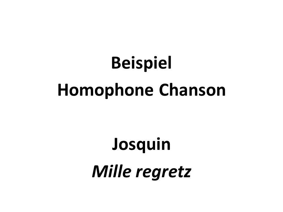 Beispiel Homophone Chanson Josquin Mille regretz