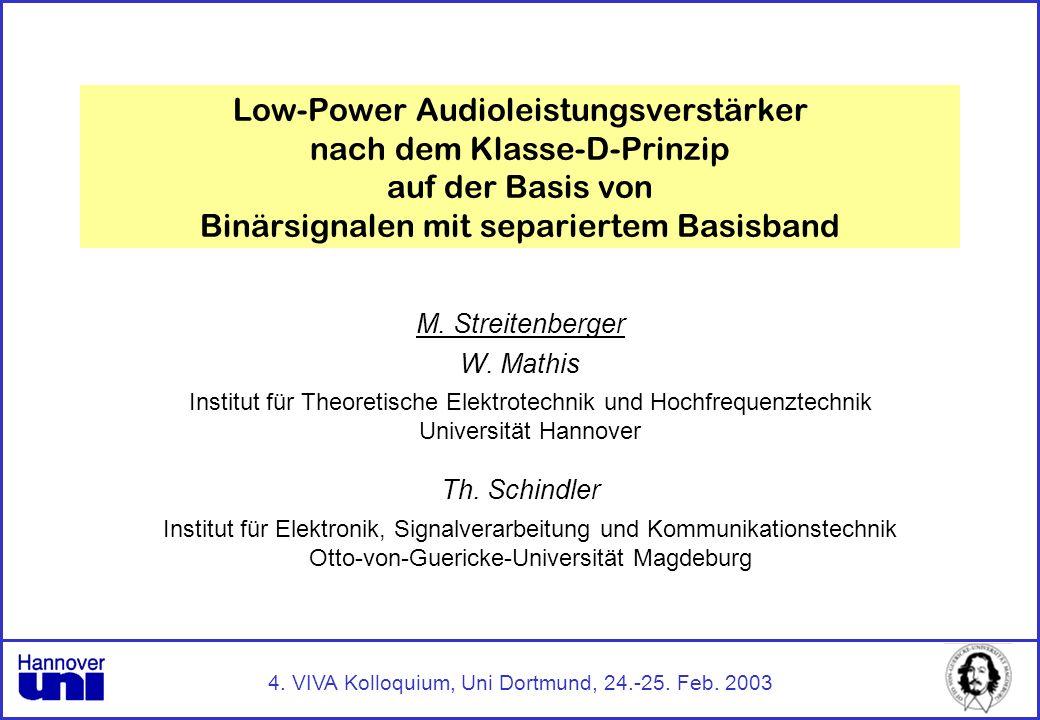 4. VIVA Kolloquium, Uni Dortmund, 24.-25. Feb. 2003 Low-Power Audioleistungsverstärker nach dem Klasse-D-Prinzip auf der Basis von Binärsignalen mit s