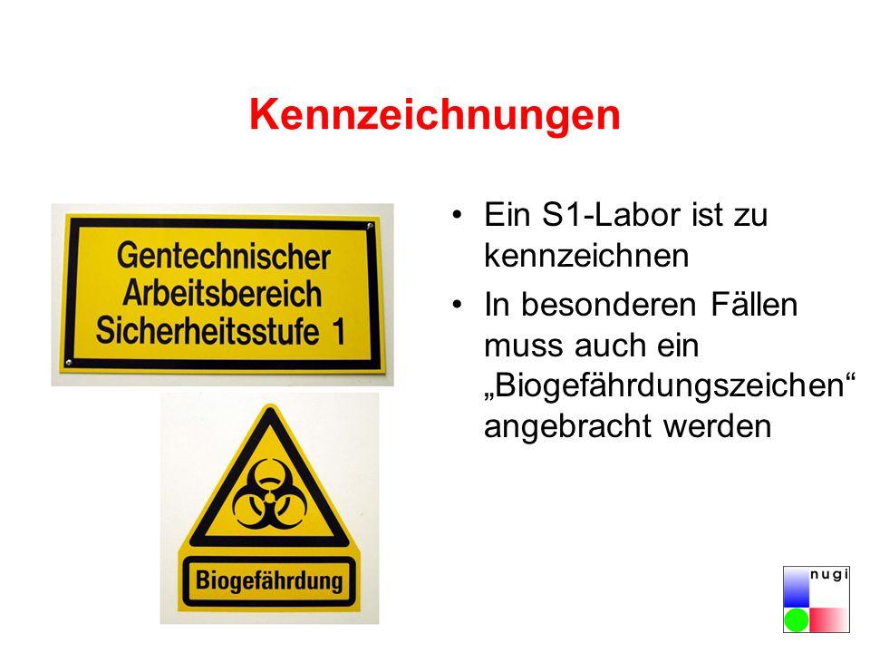 Kennzeichnungen Ein S1-Labor ist zu kennzeichnen In besonderen Fällen muss auch ein Biogefährdungszeichen angebracht werden
