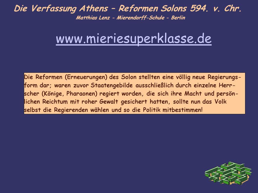Die Verfassung Athens – Reformen Solons 594. v. Chr. Matthias Lenz - Mierendorff-Schule - Berlin Die Reformen (Erneuerungen) des Solon stellten eine v