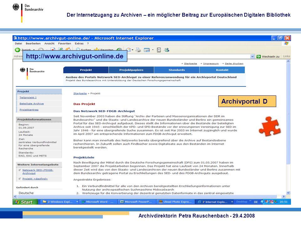 Der Internetzugang zu Archiven – ein möglicher Beitrag zur Europäischen Digitalen Bibliothek Archivdirektorin Petra Rauschenbach - 29.4.2008 Archivportal D http://www.archivgut-online.de
