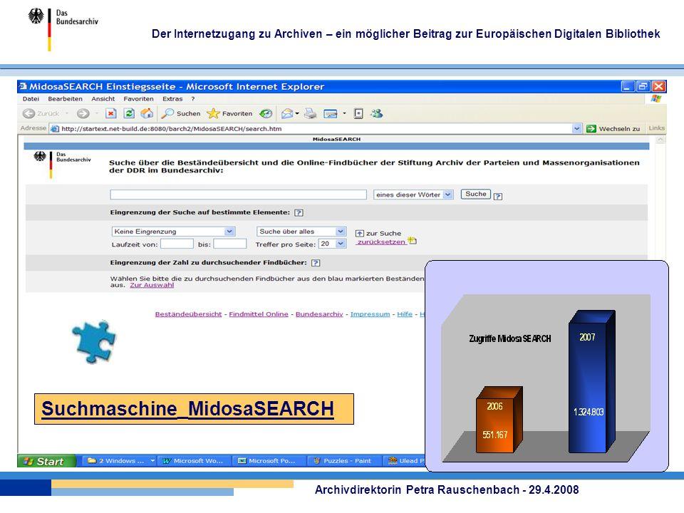 Der Internetzugang zu Archiven – ein möglicher Beitrag zur Europäischen Digitalen Bibliothek Archivdirektorin Petra Rauschenbach - 29.4.2008 Suchmasch