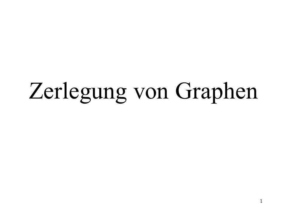 1 Zerlegung von Graphen