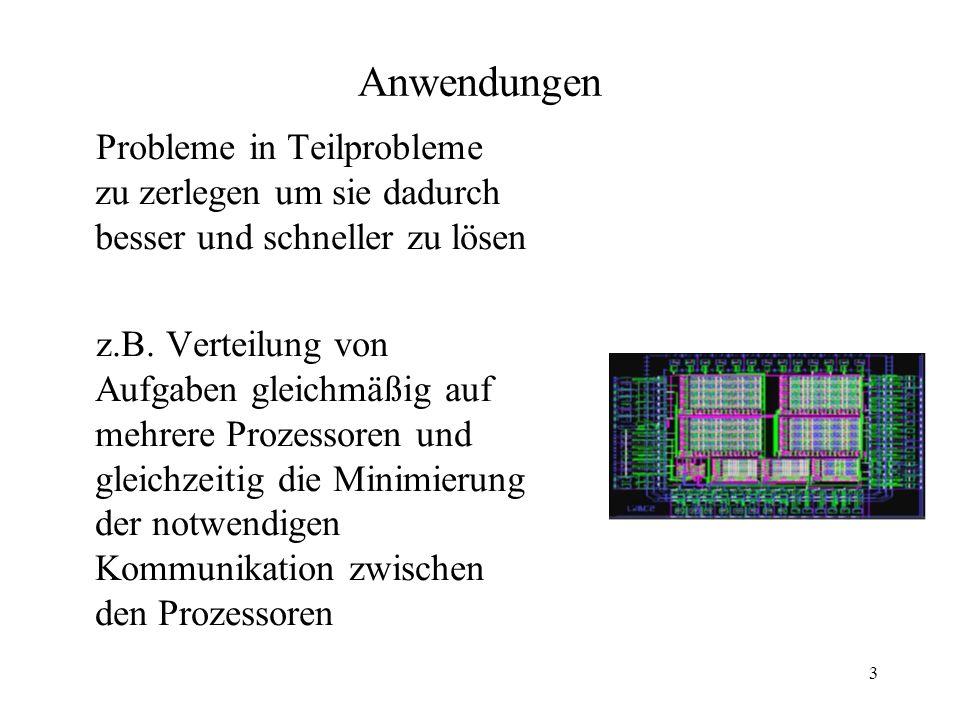 24 Zusammenfassung Kernighan/Lin und FM benötigen eine Anfangs- Partitionierung V = A U B – Ursprünglich nahm man eine zufällige erste Graph Partitionierung und verbesserte diese durch mehrere K/L- Iterationen (1972).