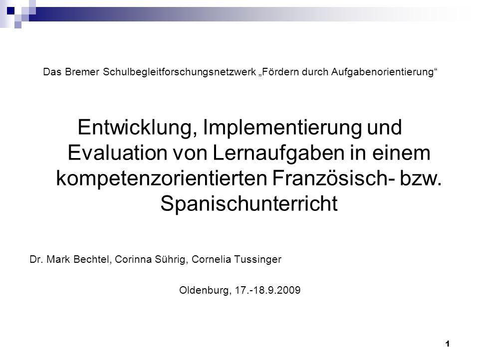 Das Bremer Schulbegleitforschungsnetzwerk Fördern durch Aufgabenorientierung Entwicklung, Implementierung und Evaluation von Lernaufgaben in einem kom