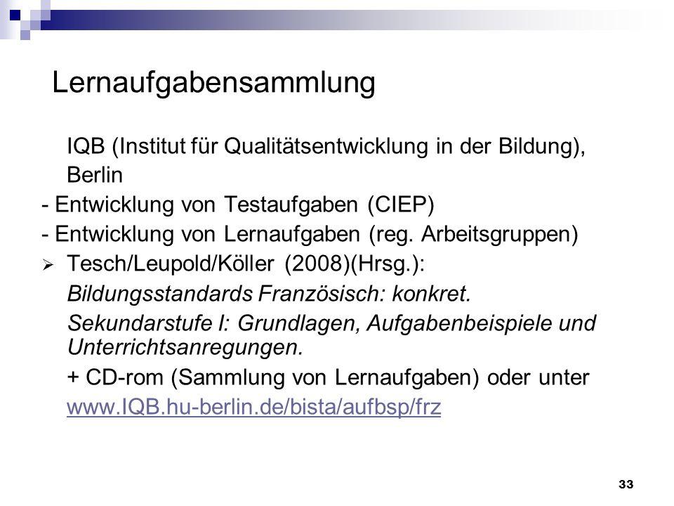 IQB (Institut für Qualitätsentwicklung in der Bildung), Berlin - Entwicklung von Testaufgaben (CIEP) - Entwicklung von Lernaufgaben (reg. Arbeitsgrupp