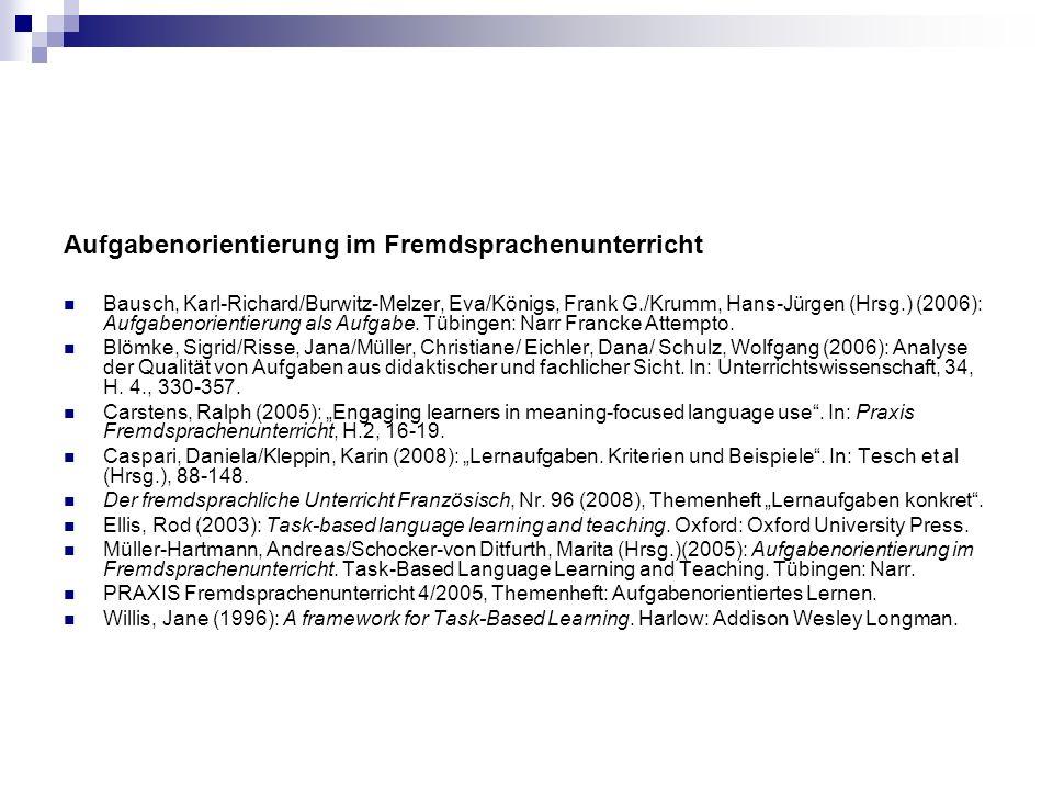 Aufgabenorientierung im Fremdsprachenunterricht Bausch, Karl-Richard/Burwitz-Melzer, Eva/Königs, Frank G./Krumm, Hans-Jürgen (Hrsg.) (2006): Aufgabeno