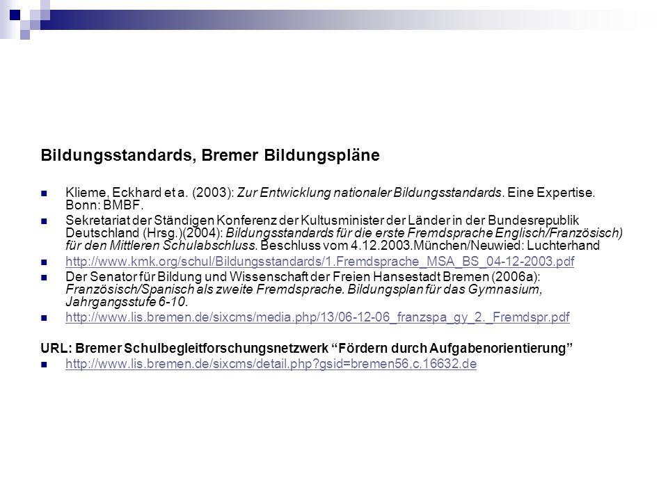 Bildungsstandards, Bremer Bildungspläne Klieme, Eckhard et a. (2003): Zur Entwicklung nationaler Bildungsstandards. Eine Expertise. Bonn: BMBF. Sekret