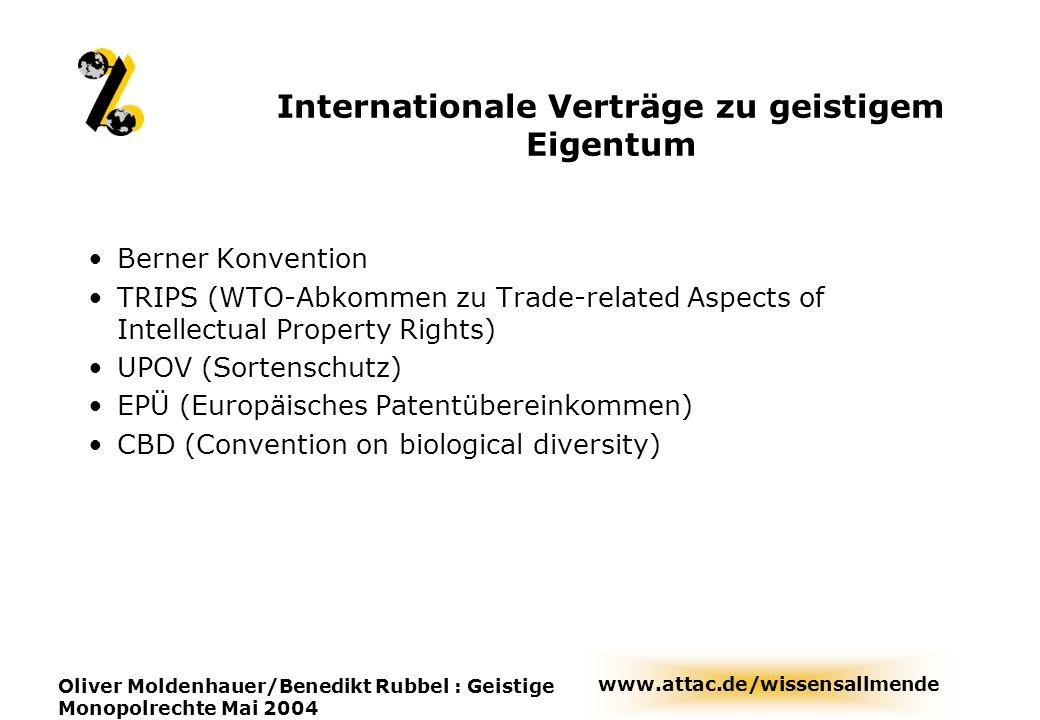 www.attac.de/wissensallmende Oliver Moldenhauer/Benedikt Rubbel : Geistige Monopolrechte Mai 2004 Internationale Verträge zu geistigem Eigentum Berner