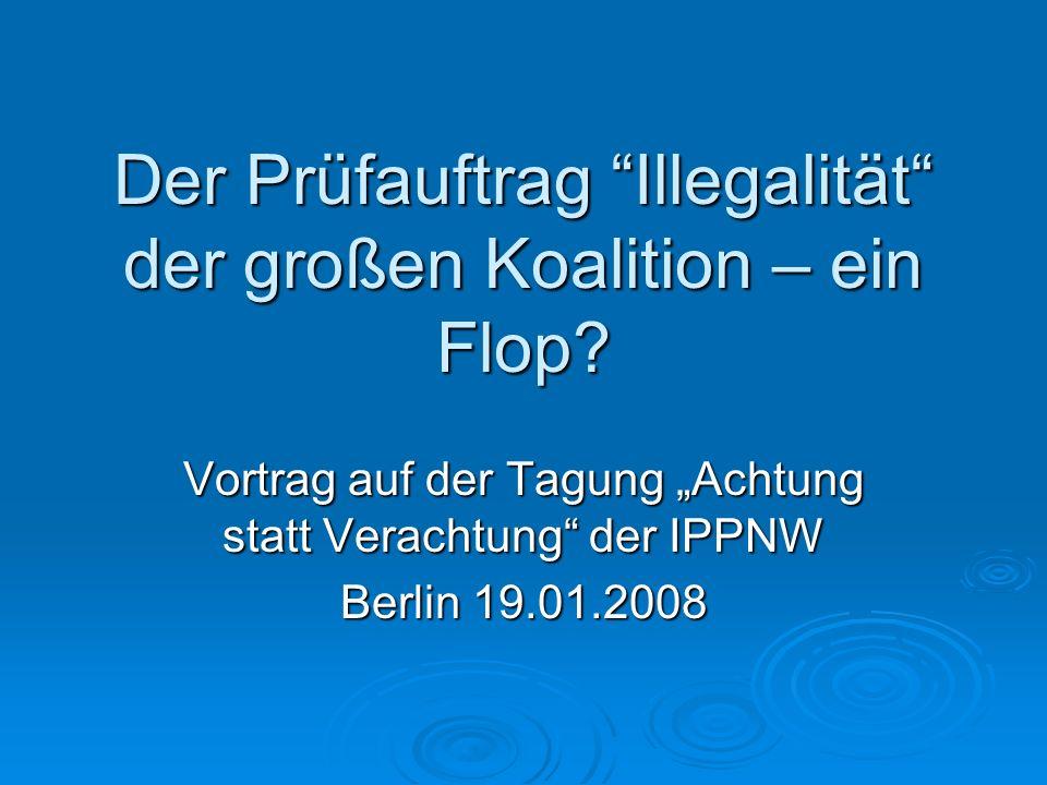 Der Prüfauftrag Illegalität der großen Koalition – ein Flop.