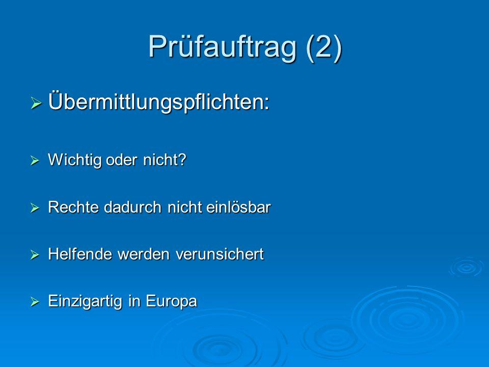 Prüfauftrag (2) Übermittlungspflichten: Übermittlungspflichten: Wichtig oder nicht.