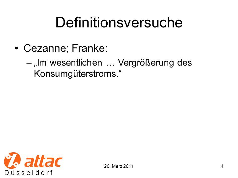 D ü s s e l d o r f Definitionsversuche Cezanne; Franke: –Im wesentlichen … Vergrößerung des Konsumgüterstroms.