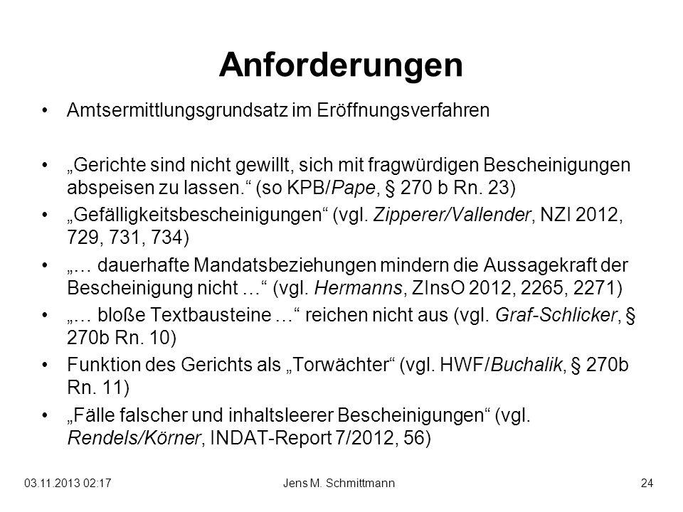 24Jens M. Schmittmann03.11.2013 02:19 Anforderungen Amtsermittlungsgrundsatz im Eröffnungsverfahren Gerichte sind nicht gewillt, sich mit fragwürdigen