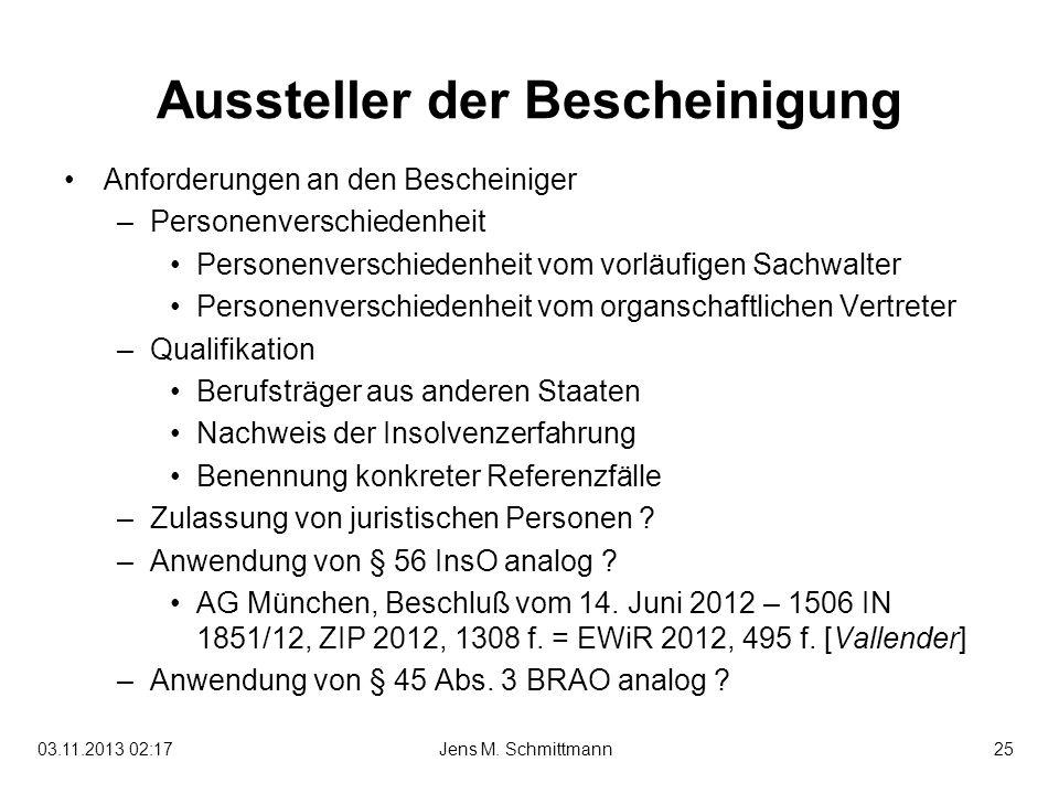 25Jens M. Schmittmann03.11.2013 02:19 Aussteller der Bescheinigung Anforderungen an den Bescheiniger –Personenverschiedenheit Personenverschiedenheit