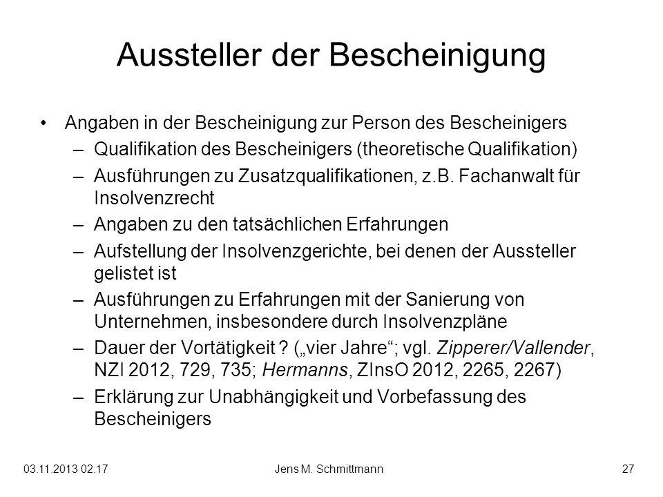 27Jens M. Schmittmann03.11.2013 02:19 Aussteller der Bescheinigung Angaben in der Bescheinigung zur Person des Bescheinigers –Qualifikation des Besche