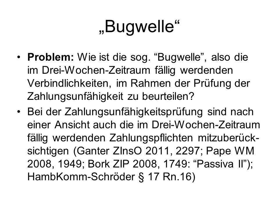 Bugwelle Problem: Wie ist die sog. Bugwelle, also die im Drei-Wochen-Zeitraum fällig werdenden Verbindlichkeiten, im Rahmen der Prüfung der Zahlungsun